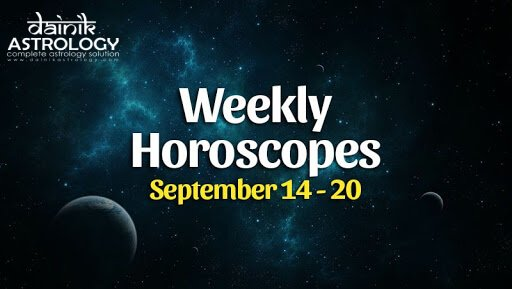 Weekly Horoscope: 14 September- 20 September: Know how your future will be this week