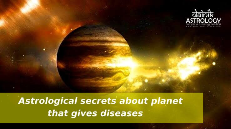Astrological secrets about planet that gives diseases