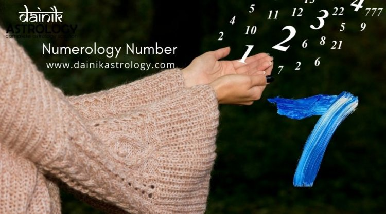 What is the Significance of Numerology Number 7 Prediction?
