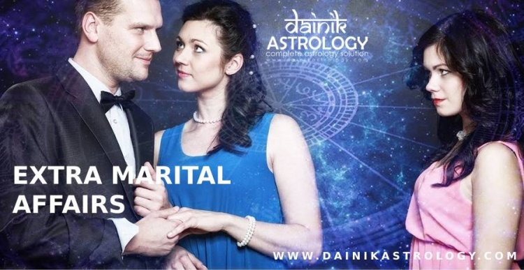 6 Planetary Combinations indicates extra marital affair in marriage