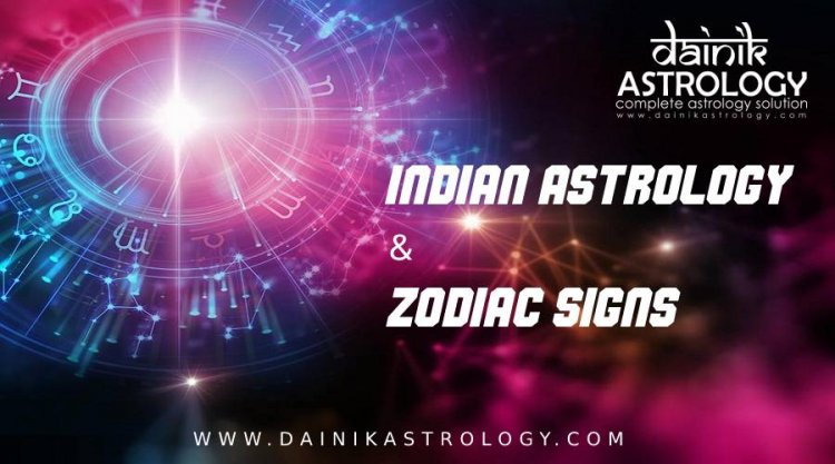 Do you know about Indian Astrology & Zodiac Signs?