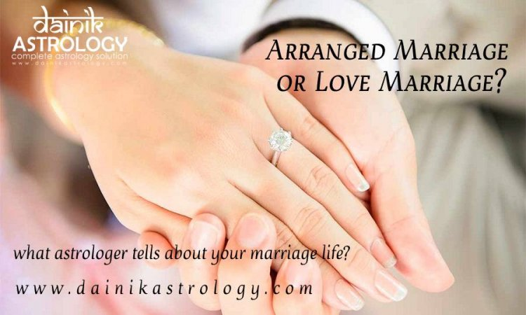 How to Determine about Marriage whether it is Love or Arranged?