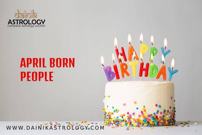 People born in April are different from others, Know how?
