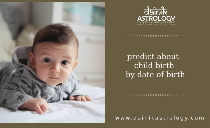 Is it possible to predict about child birth with date of birth?