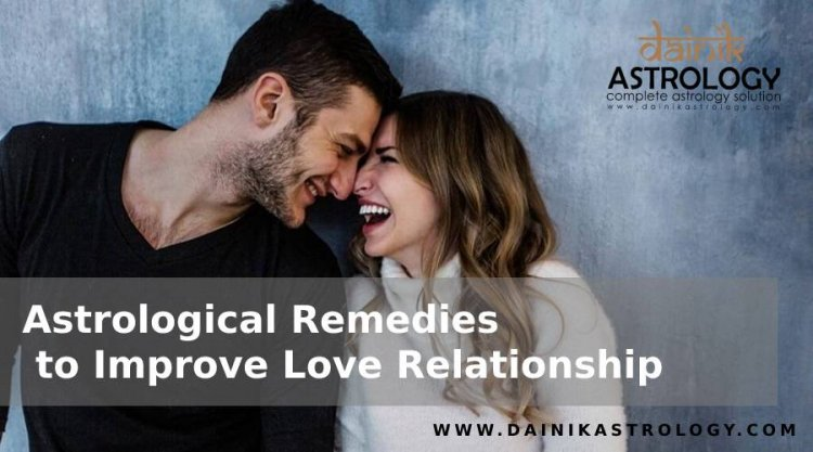 How Astrological Remedies are helpful to Improve Relationship?
