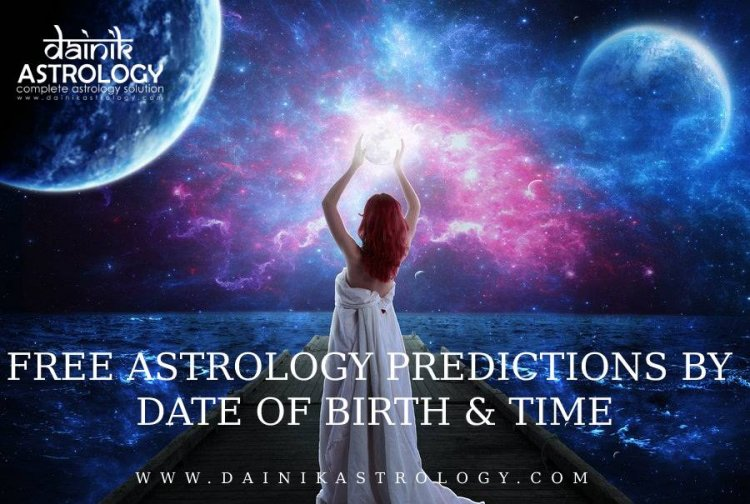 Free Astrology Predictions by Date of Birth and Time