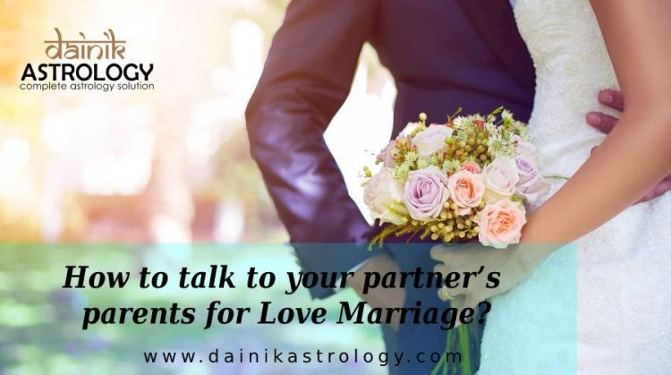 How to talk to your partner's parents for Love Marriage?