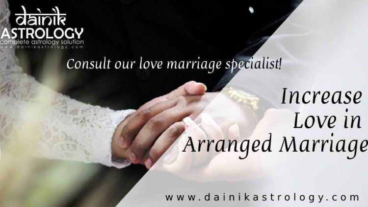 Increase Love in Arranged Marriage with Astrology Tips