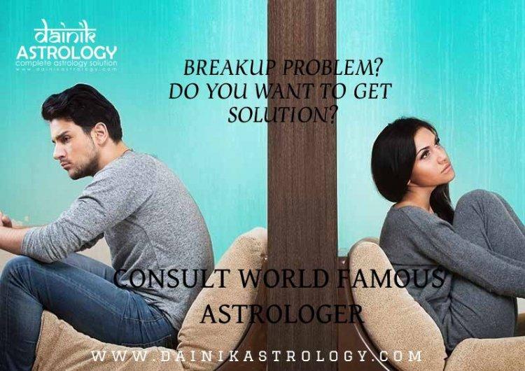 Relationship Breakup Problem Solution Expert Astrologer Service