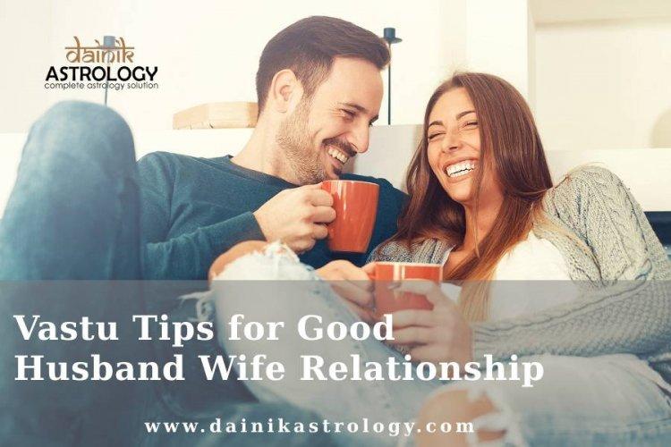 Vastu Tips for Good Husband Wife Relationship