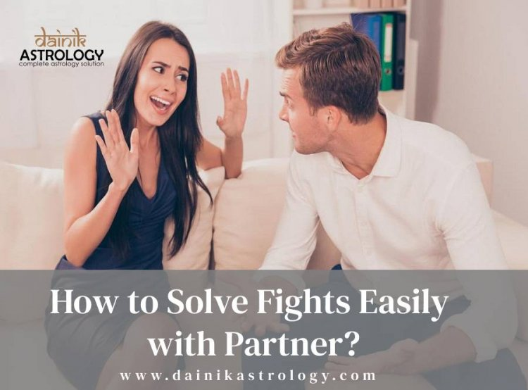 How to Solve Fights Easily with Partner?